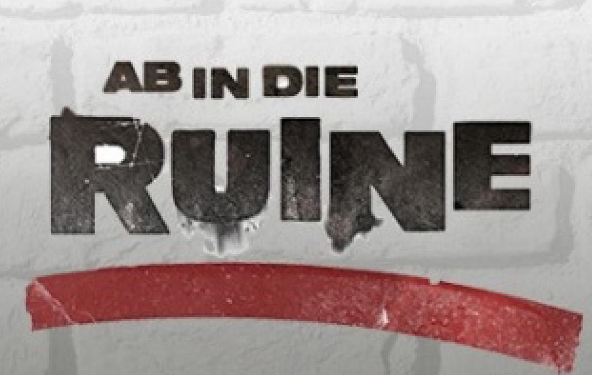 Ab in die Ruine