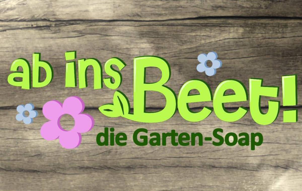 Ab ins Beet – Die Garten-Soap